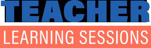 Teacher Learning Sessions